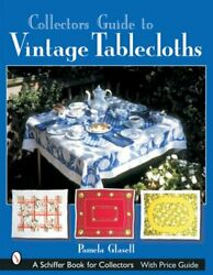 Collector's Guide To Vintage Tablecloths By Pamela Glasell New