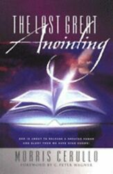 The Last Great Anointing By Morris Cerullo New
