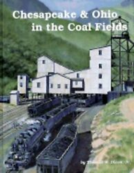Chesapeake And Ohio In The Coal Fields By Thomas Dixon New