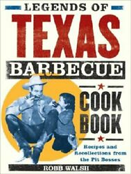 Legends Of Texas Barbecue Cookbook Recipes And Recollections From The Pit New