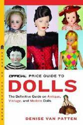 The Official Price Guide To Dolls By Denise Van Patten Used