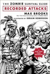 The Zombie Survival Guide Recorded Attacks By Ibraim Roberson And Max Brooks...