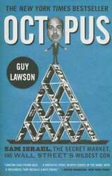 Octopus Sam Israel, The Secret Market, And Wall Street's Wildest Con By Lawson