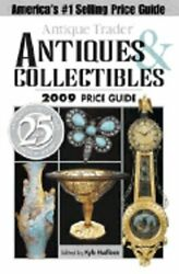 Antique Trader Antiques And Collectibles 2009 Price Guide By Kyle Husfloen Used