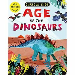 H9781680106534 Age Of The Dinosaurs Curious Kids Text Jonny Marx Illus. By C.