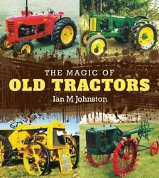 The Magic Of Old Tractors By Ian M. Johnston And Facing History And Ourselves...