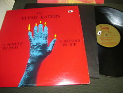 Flesh Eaters A Minute To Pray A Second To Die Lp 1981 Flesheaters Punk Orig Ruby