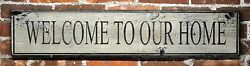 Welcome To Our Home Wood Sign - Rustic Hand Made Vintage Wooden Sign