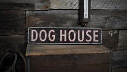 Distressed Dog House Sign - Rustic Hand Made Vintage Wooden
