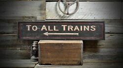 To All Trains Arrow Station Sign - Rustic Hand Made Vintage Wooden