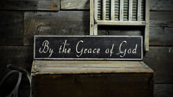 By The Grace Of God Sign - Rustic Hand Made Vintage Wooden
