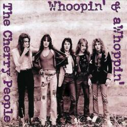 CHERRY PEOPLE WHOOPIN#x27; amp; A WHOPPIN#x27; NEW CD