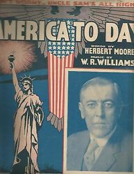 America To-day - 1917 Wwi Song W/ Woodrow Wilson
