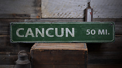 Cancun Mileage Custom Vacation - Rustic Distressed Wood Sign