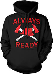 Always Ready - Firefighter Axes And Helmet - Fd Sayings Hoodie Pullover