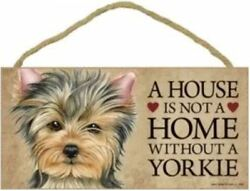 House is Not Home without a Yorkie puppy cut Sign Plaque Dog 10