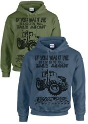 Farmer Tractor Humour Slogan Hoodie Talk About Tractors