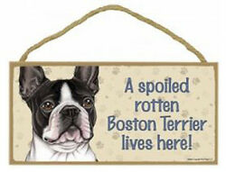 Spoiled Rotten Boston Terrier Sign Plaque Dog  10