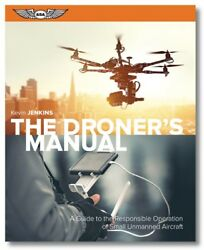The Dronerand039s Manual A Guide To The Operation Of Small Unmanned Aircraft