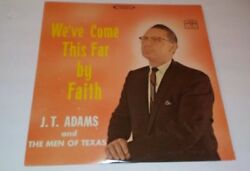 Weand039ve Come This Far By Faithj.t. Adams And The Men Of Texas Vinyl Record