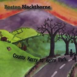 Boston Blackthorne-County Kerry to Kerry Park CD NEW