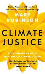 Climate Justice by Mary Robinson Hardcover Book Free Shipping!