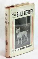 First Edition The Bull Terrier Dog Breed Book E S Montgomery Spuds Mackenzie