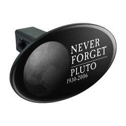 Never Forget Pluto Planet Astronomy Oval Tow Trailer Hitch Cover Plug Insert