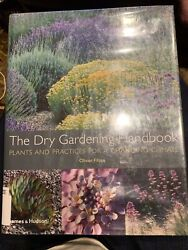 The Dry Gardening Handbook : Plants and Practices for a Changing Climate by Oliv