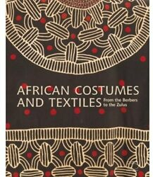 Book - African Costumes And Textiles From The Berbers To The Zulus The Zaira And