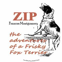 Zip the Frisky Fox Terrier Childrens Audiobook by Frances Montgomery on 1 MP3 CD