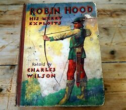 Antique 1930s Robin Hood His Merry Exploits Book By Charles Wilson Vintage