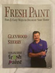 Fresh Paint Fun And Easy Ways To Decorate Your Home By Glenwood Sherry