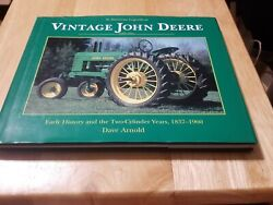Vintage John Deere Early History And The Two-cylinder Years 1837-1960 By D Arnold
