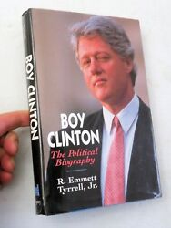 1996 Boy Clinton The Political Biography By R. Emmett Tyrell Jr 1st Signed