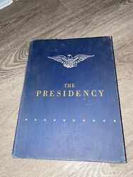 The Presidency-stefan Lorant-pictorial History Election Photos 1951signed