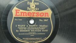 Emerson Military Band 78rpm Single 10 inch Emerson Records #1067 I Want A Daddy