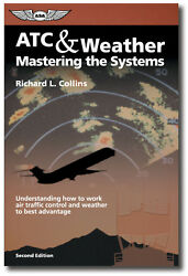 Atc And Weather Mastering The Systems Isbn 978-1-56027-424-7 Asa-atc-wx