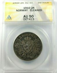 1910 Norway Silver 2 Kroner -graded By Anacs As An Au-50 Details-cleaned