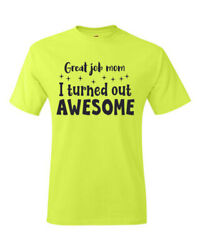 T-shirt Shirt Great Job Mom I Turned Out Awesome Good Mother Mama