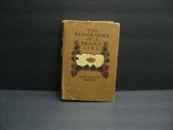 Rare Original The Biography Of A Prarie Girl 1902 By Eleanor Gates Hard Cover