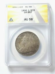 Nice High Grade 1896 Great Britain 1/2 Crown Graded By Anacs As An Au-58 Km 782