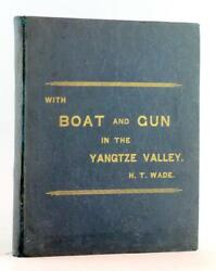 H T Wade 1895 1st Edition With Boat And Gun In The Yangtze Valley Hunting And Fish