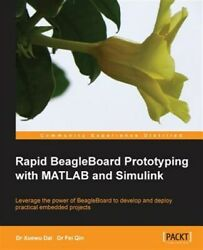 Rapid Beagleboard Prototyping With Matlab Simulink Paperback by Qin Fei; Da...