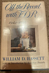 Signed Off The Record With Fdr 1942-1945 William Hassett First Edition F.d.r.
