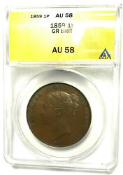 Superb 1859 Great Britain 1 Penny Coin Graded By Anacs As An Au-58 Km-739