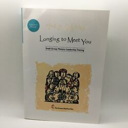Longing To Meet You Leaderand039s Guide Small Group Ministry Leadership Training