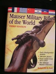 Weapons Firearms Robert Ball Mauser Military Rifles Of The World 1871-1945