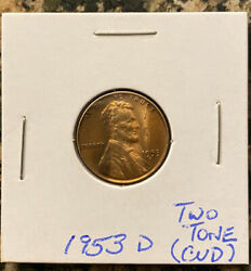 1953 D Lincoln Wheat Cent Two Toned Strip Some Retained Cud Au Details
