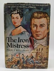 The Iron Mistress Book Club Edition By Paul I. Wellman Hardcover